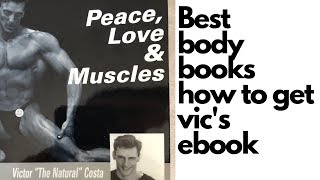 Best Bodybuilding and Fitness Books, How Get Vic's Ebook Peace Love and Muscles