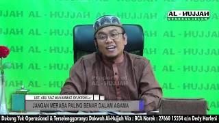 Jangan Merasa Benar Dalam Agama || Ust.Abu Faiz Muhammad Syukron.Lc