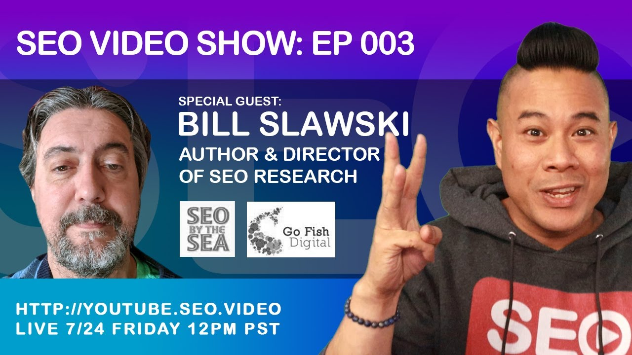 ▷ SEO Video Show: Episode 003 - Bill Slawski SEO Legend, Google News, SEO Strategies & Video SEO