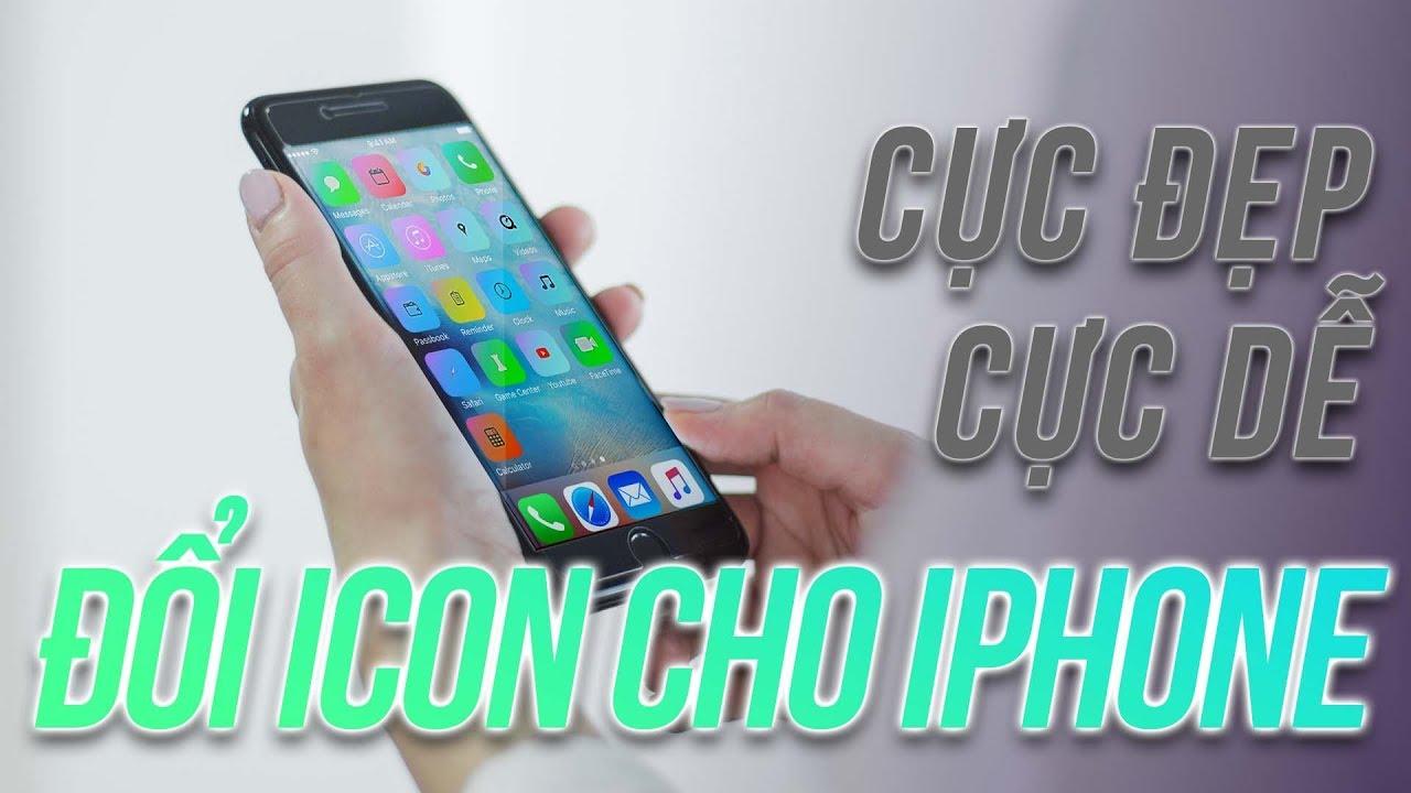 Cách thay đổi icon iPhone cực đẹp mà không cần Jailbreak