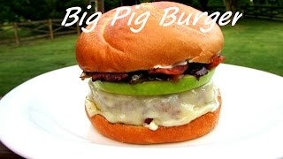 The Big Pig Burger - Grilled Pork Cheeseburger with Apples and BACON!