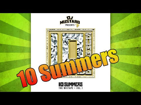 DJ Mustard - 10 Summers: The Mixtape Vol. 1 [full mixtape]