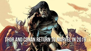 The REAL Thor Returns to Marvel Comics Alongside Conan in 2019