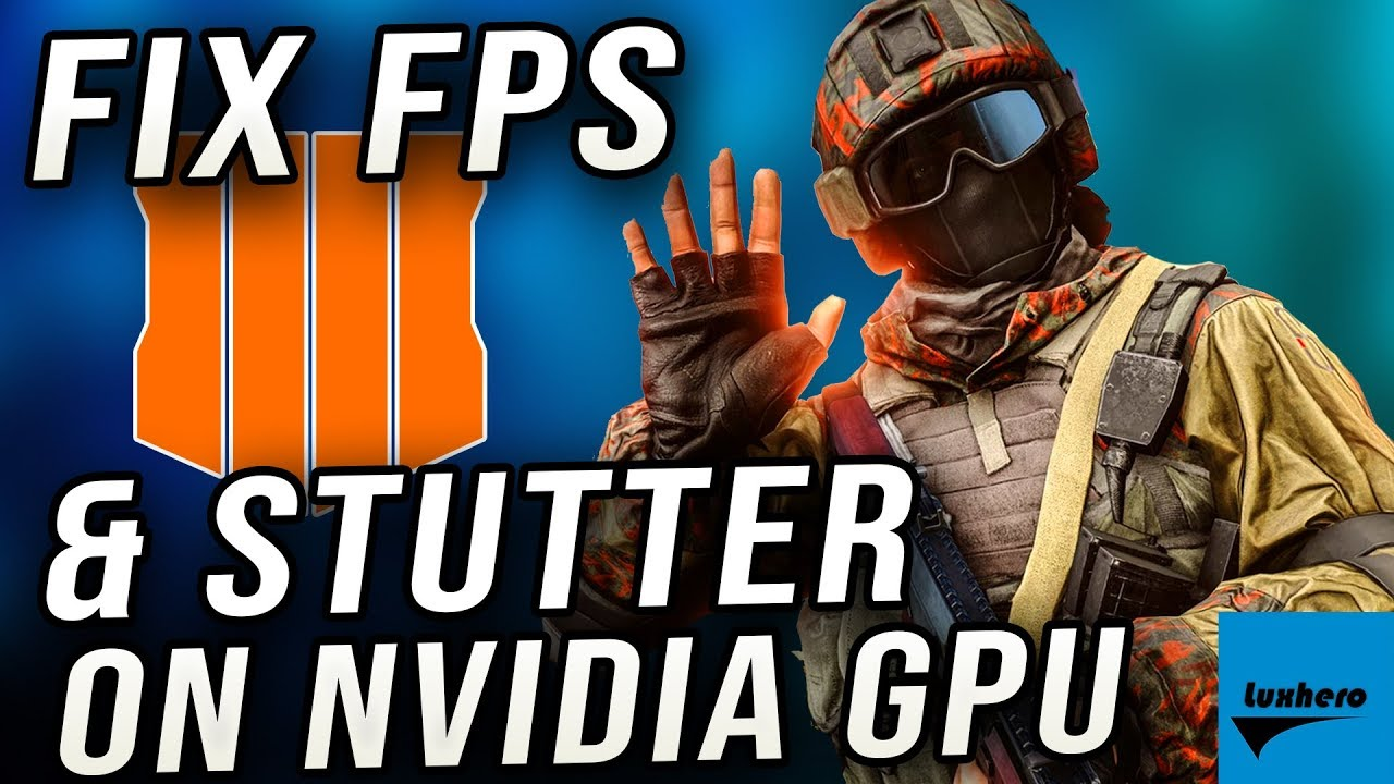 Black Ops 4 - Fix FPS Drops, Stutter and Lag on NVIDIA GPU