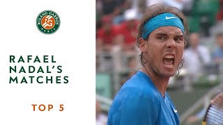 Top 5 Rafael Nadal's Matches - Roland-Garros