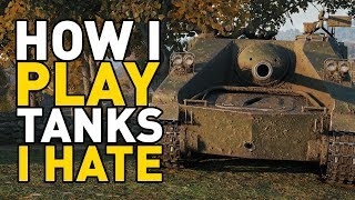 How I Play Tanks I HATE in World of Tanks!