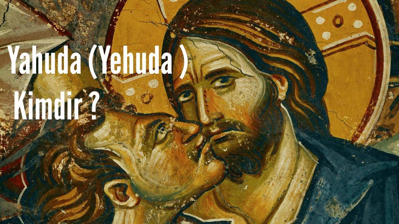 Yahuda Juda Kimdir Hz Isanin 12 Havarisi Ihanet Youtube