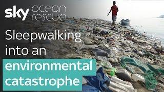 Sleepwalking into an environmental catastrophe | #OceanRescue
