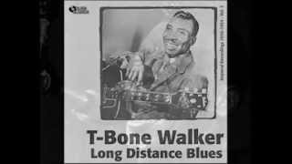T Bone Walker  Long Distance Blues