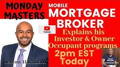 Mobile Mortgage Broker Explains his Investor & Owner Occupant Programs