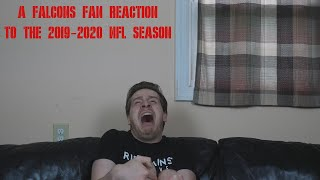 A Falcons Fan Reaction to the 2019-2020 NFL Season
