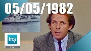 20h Antenne 2 du 05 mai 1982 - La guerre des Malouines | Archive INA