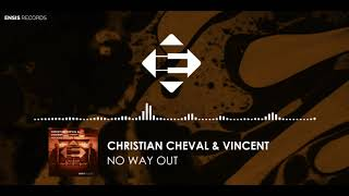 Christian Cheval &amp Vincent - No Way Out (Original Mix)[Ensis Pulse]