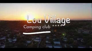 LOU VILLAGE ( OFFICIEL )  HD 1080 - Camping Club **** -