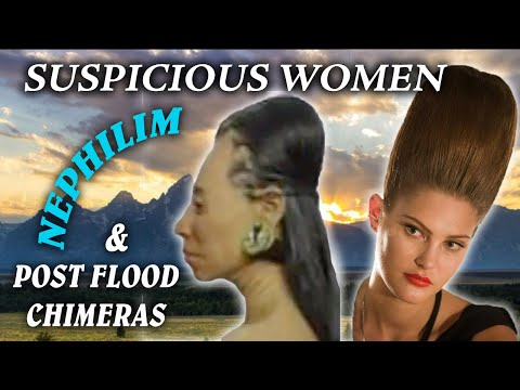Suspicious women, Nephilim and post-Flood chimeras