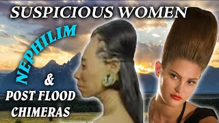 Repeat youtube video Suspicious women, Nephilim and post-Flood chimeras