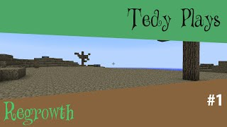 Tedy plays Regrowth | Ep 1 - This is depressing | FTB Launcher