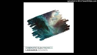 CINEMATIC ELECTRONICA: Cinematic Samples by Laniakea Sounds