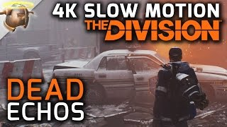 DEAD ECHOS - The Division Slow Motion Cinematic (PC Very High, 60 FPS)