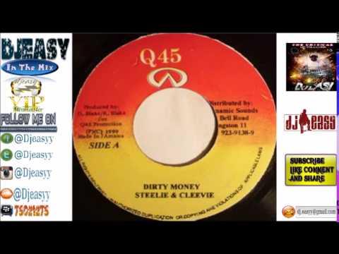 Dirty Money  Riddim Mix 1999   (Q 45    Steely & Cleevie)  mix by djeasy