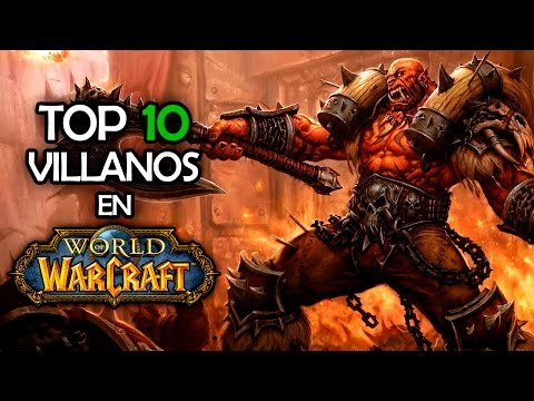 TOP 10 Villanos | World of Warcraft