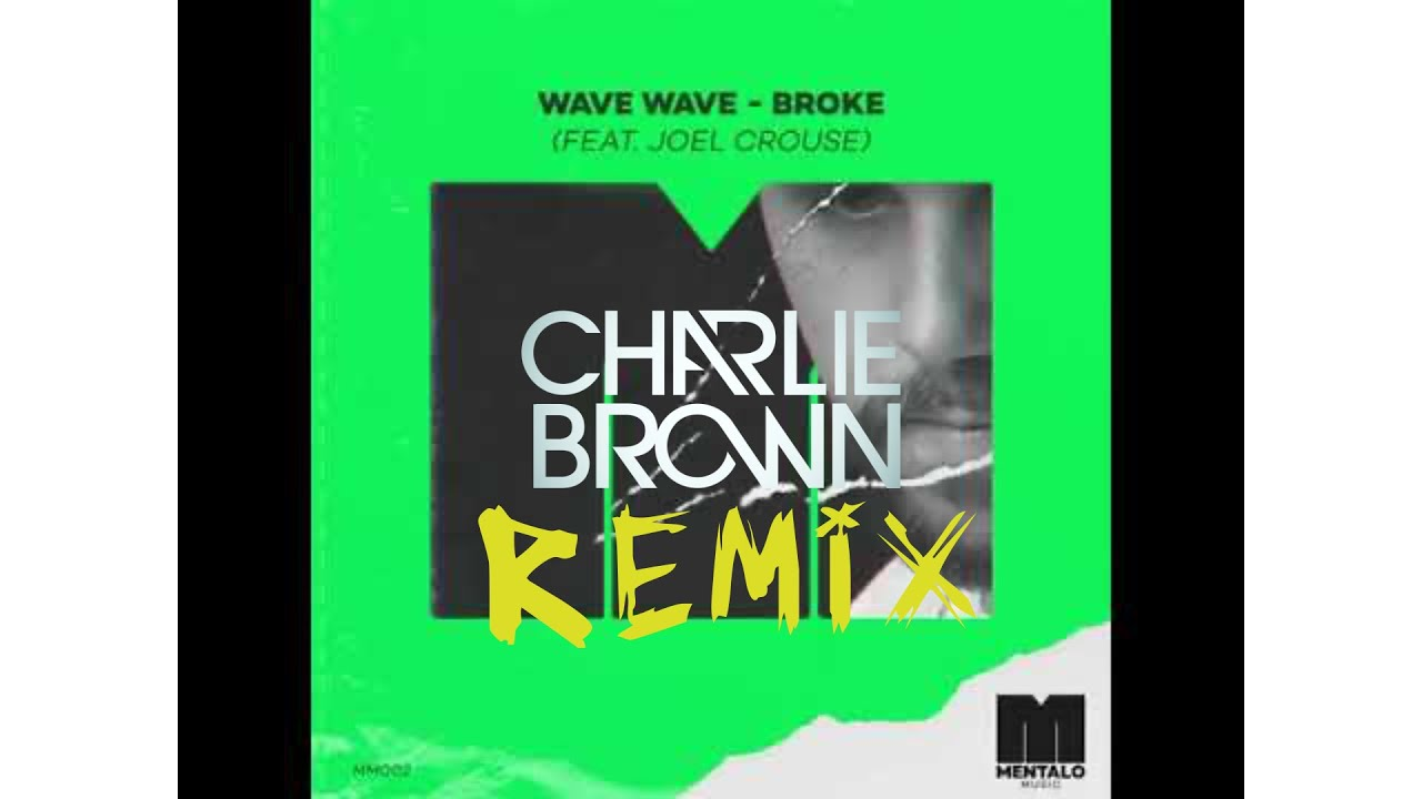Wave Wave- Broke (Charlie Brown Remix)  HD 1080p