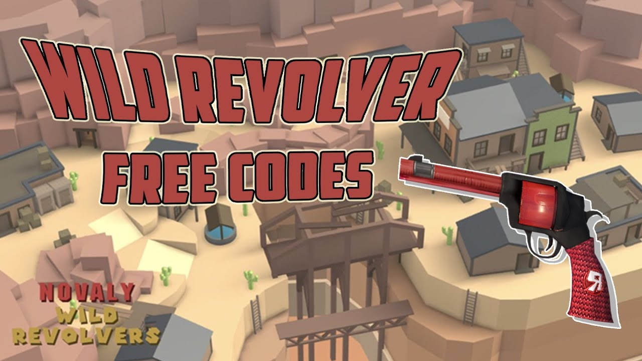 All Woking Codes For Wild Revolvers 9 New Codes Oct 31 2017