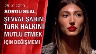 Şevval Şahin eleştirileri ve özel hayatına dair soruları Sorgu Sual'de yanıtladı - 25.10.2020 Pazar
