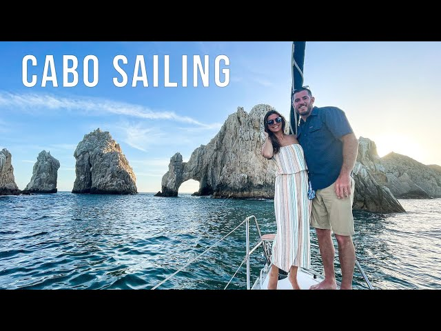 Sailing to the Arch of Cabo San Lucas and Trying Local Foods - Van Life Ep - 48