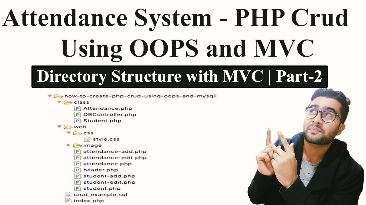 Attendance System - PHP Crud using OOPS and MVC | Directory Structure with MVC | Part-2 🔥🔥