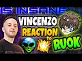 VINCENZO reaction to RUOK | Insane Player👽