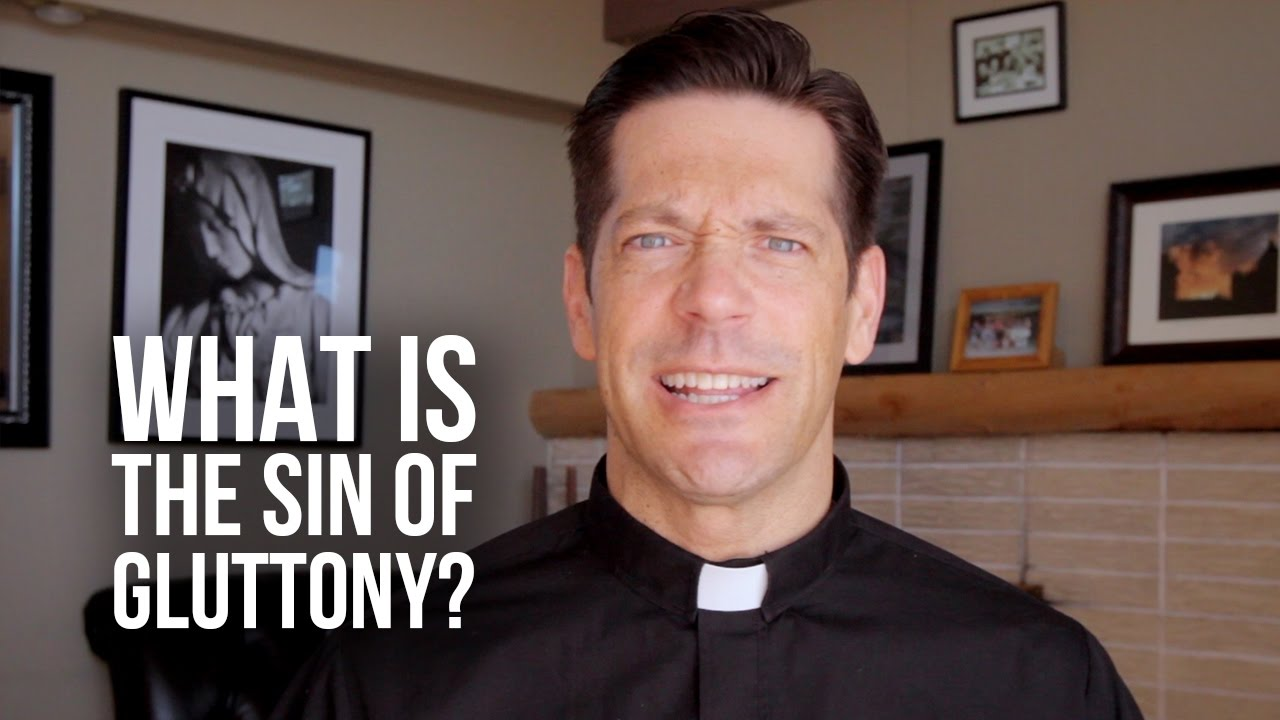What Is The Sin Of Gluttony Youtube