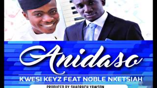 Baixar Anidaso | Kwesi Keyz ft Noble Nketsiah | **Gospel Inspiration.TV Introducing**