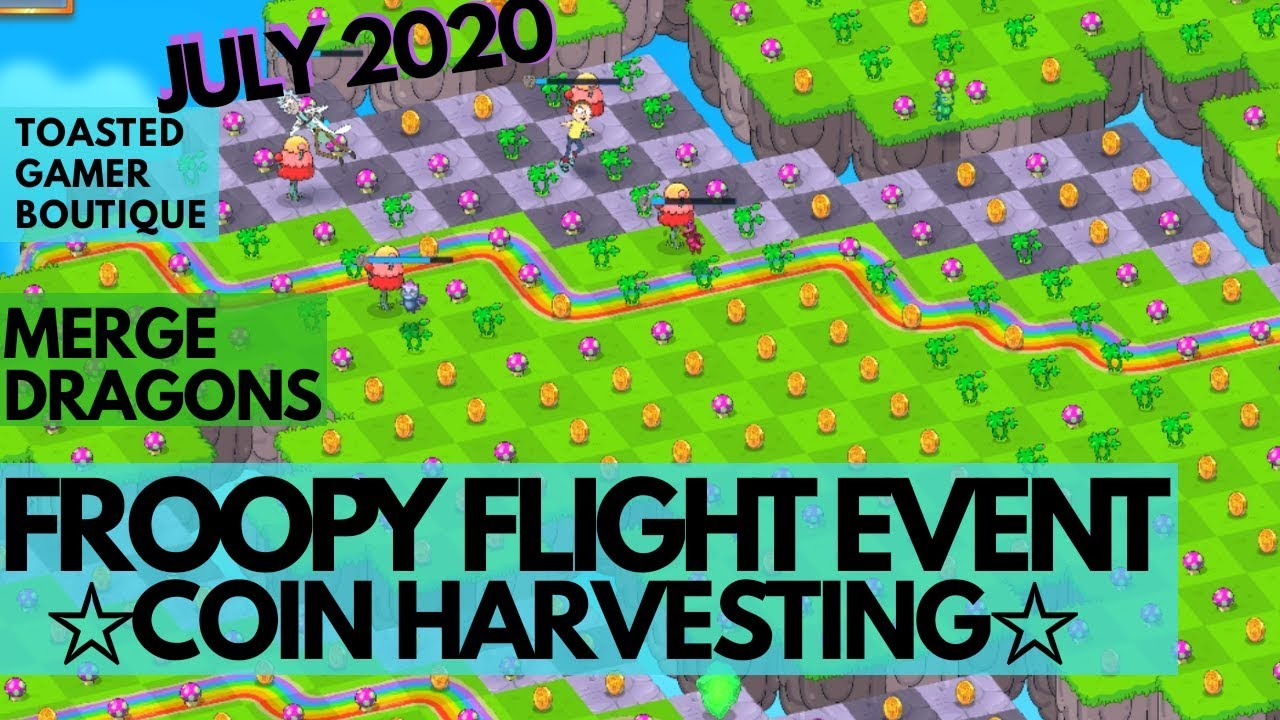 Coin Harvesting • Merge Dragons Froopy Flight Event July 2020 Rick & Morty •Tips & Tricks ☆☆☆