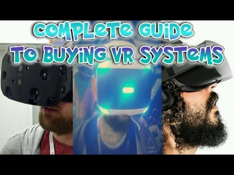 COMPLETE GUIDE TO BUYING THE RIGHT VR SYSTEM