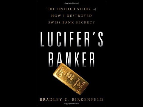 Lucifer's Banker - Brad Birkenfeld: This is how I destroyed Swiss Bank Secrecy""