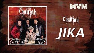 Khalifah - Jika (Official Lyrics Video)