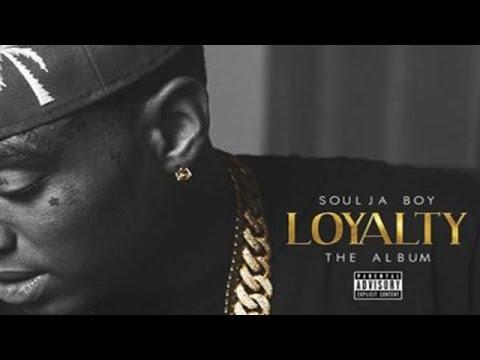 Soulja Boy - Loyalty (Full Album)