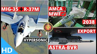 Indian Defence Updates : MWF Over AMCA,Mig-35 With R-37M Hypersonic,Astra Export,S-400 Detects F-16