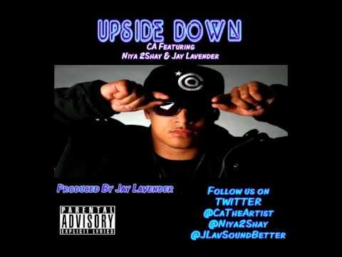 C.A.  Upside Down feat. Niya 2 Shay & Jay Lavender  FREE DOWNLOAD