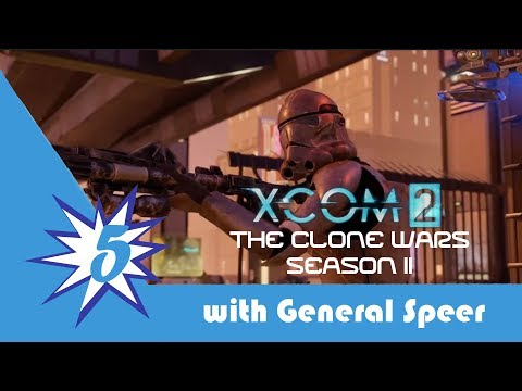 XCOM 2 The Clone Wars Season II Episode 5: Republic Clone Blasters