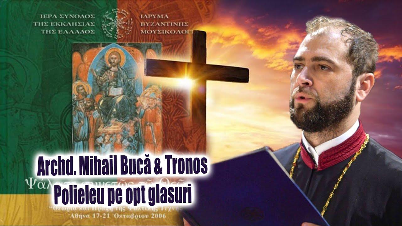 Archd. Mihail Buca & TRoNoS - Polieleu pe opt glasuri