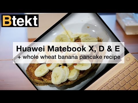Huawei MacBook (KIDDING) Matebook X, E, D hands-on + Banana Pancakes Recipe