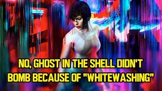 No, GHOST IN THE SHELL didn't bomb because of