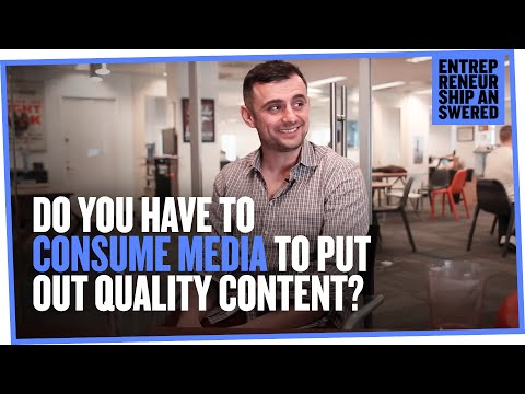 Do You Have to Consume Media to Put Out Quality Content?