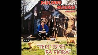 04 - Novos Causos dos Véios (Tem Tudo Pá Piorá) - Paulinho Mixaria