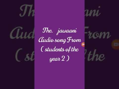 The Jawaani  Audio Song From ( Students Of The Year 2 )