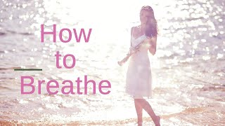 Take A Breath | Part Two: How to Breathe