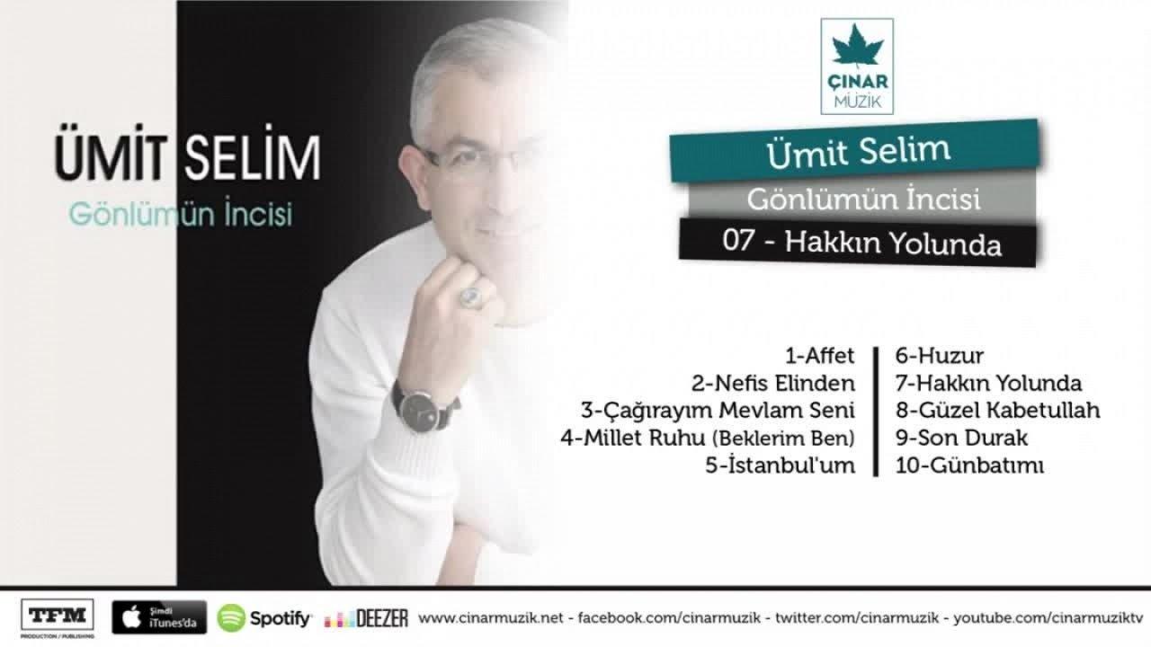 Download Ümit Selim - Hakkın Yolunda