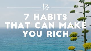 7 Habits that Can Make You Rich